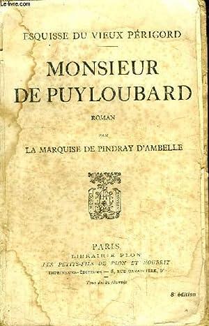 ESQUISSE DU VIEUX PERIGORD - MONSIEUR DE: MARQUISE DE PINDRAY