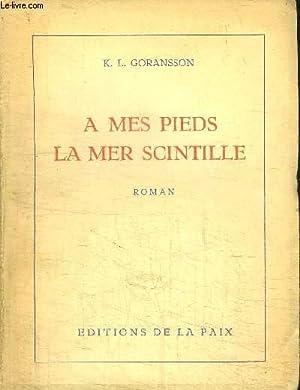 A MES PIEDS LA MER SCINTILLE: GORANSSON K.L.