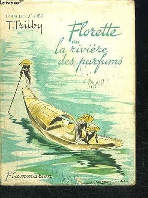 FLORETTE OU LA RIVIERE DES PARFUMS: TRILBY T.