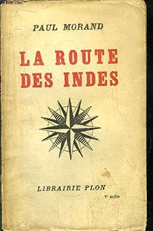 LA ROUTE DES INDES: MORAND PAUL
