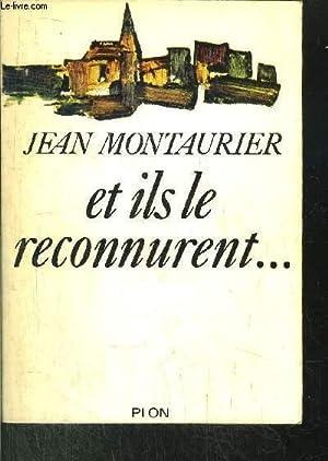 ET ILS LE RECONNURENT.: MONTAURIER JEAN