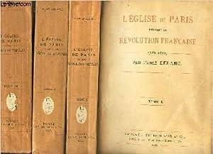 L'EGLISE DE PARIS PENDANT LA REVOLUTION FRANCAISE / EN 3 VOLUMES (TOMES 1 + 2 + 3).: DELARC (...