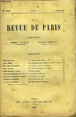 REVUE DE PARIS 25e ANNEE N°16 - Louis Barthou.René Milan . .Mrs Alfred Sidgwick.Jules ...
