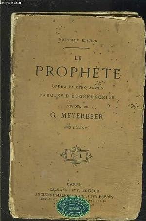 LE PROPHETE- OPERA EN CINQ ACTES: SCRIBE EUGENE- MEYERBEER G.