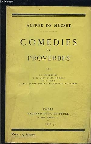 COMEDIES ET PROVERBES- TOME 3- LE CHANDELIER- IL NE FAUT JURER DE RIEN- UN CAPRICE- IL FAUT QU UNE ...