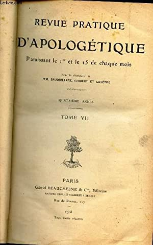 REVUE PRATIQUE D'APOLOGETIQUE - TOME SEPTIIEME (4eme ANNEE) - 1908.: BAUDRILLART / GUIBERT / ...