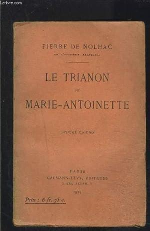LE TRIANON DE MARIE ANTOINETTE: NOLHAC PIERRE (DE)