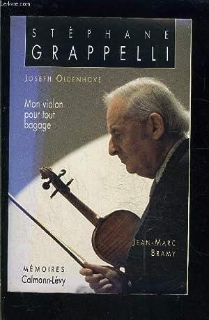 STEPHANE GRAPPELLI- MON VIOLON POUR TOUT BAGAGE-: OLDENHOVE JOSEPH- BRAMY