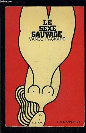LE SEXE SAUVAGE: PACKARD VANCE.