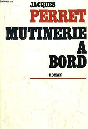 MUTINERIE A BORD: PERRET JACQUES