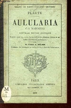 AULULARIA (LA MARMITE) - NOUVELLE EDITION EXPURGEE - publiée avec des notes, la trduction de...