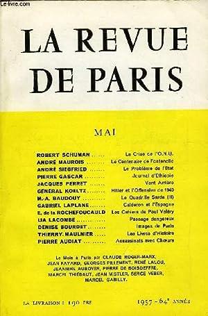 REVUE DE PARIS 64e ANNEE N°5 - ROBERT SCHUMAN. La Crise de i'O.N.U.ANDRÉ MAUROIS Le...