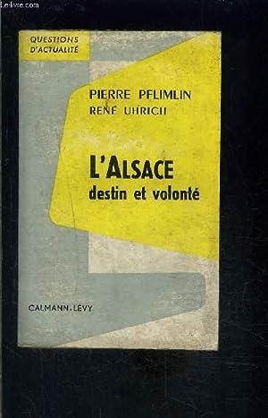 L ALSACE DESTIN ET VOLONTE: PFLIMLIN PIERRE- UHRICH RENE