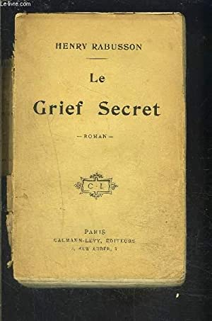 LE GRIEF SECRET- VENDU EN L ETAT: RABUSSON HENRY.