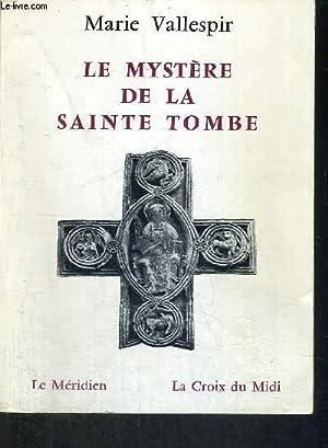 LE MYSTERE DE LA SAINTE TOMBE: VALLESPIR MARIE