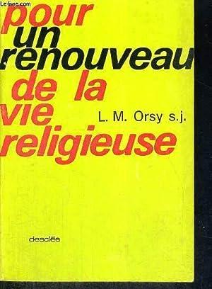 POUR UN RENOUVEAU DE LA VIE RELIGIEUSE: ORSY S.J L.M.