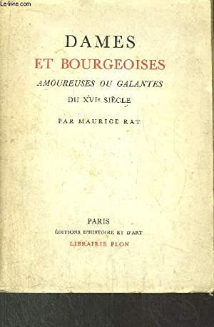 DAMES ET BOURGEOISES- AMOUREUSES OU GALANTES DU XVIème SIECLE: RAT MAURICE