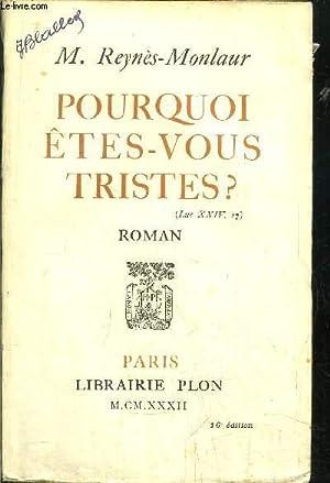 POURQUOI ETES-VOUS TRISTES ?: REYNES-MONLAUR M.