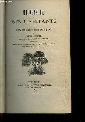 MADAGASCAR ET SES HABITANTS - JOURNAL D'UN SEJOUR DE QUATRE ANS DANS L'ILE: SIBREE JAMES