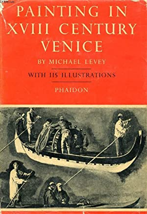 PAINTING IN XVIII CENTURY VENICE: LEVEY MICHAEL