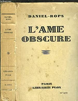 L'AME OBSCURE: ROPS DANIEL.