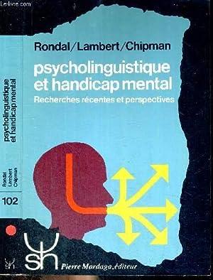 PSYCHOLINGUISTIQUE ET HANDICAP MENTAL - RECHERCHES RECENTES: RONDAL-LAMBERT-CHIPMAN