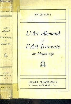 L'ART ALLEMAND ET L'ART FRANCAIS DU MOYEN AGE: MALE EMILE