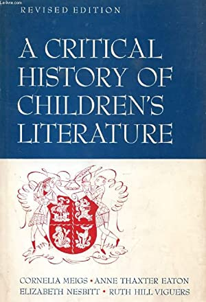 A CRITICAL HISTORY OF CHILDREN'S LITERATURE, A Survey of Children's Books in English: ...