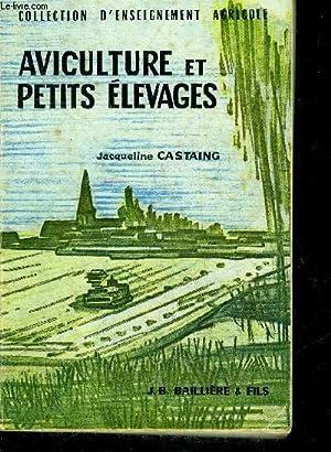 AVICULTURE ET PETITS ELEVAGES - COLLECTION D'ENSEIGNEMENT AGRICOLE - 2E EDITION.: CASTAING ...