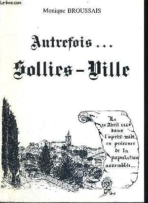 AUTREFOIS. SOLLIES-VILLE: BROUSSAIS MONIQUE