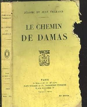 LE CHEMIN DE DAMAS: THARAUD JEROME ET JEAN