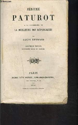JEROME PATUROT- A LA RECHERCHE DE LA MEILLEURE DES REPUBLIQUES: REYBAUD LOUIS.