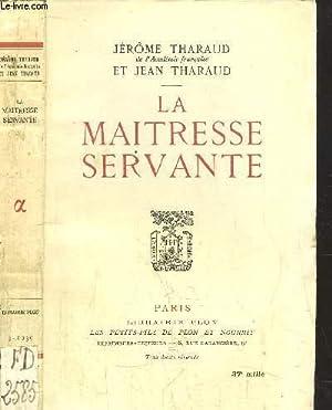 LA MAITRESSE SERVANTE: THARAUD JEROME ET JEAN