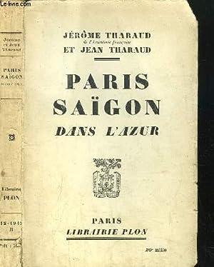 PARIS SAIGON DANS L'AZUR: THARAUD JEROME ET JEAN