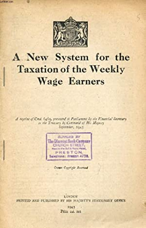 A NEW SYSTEM FOR THE TAXATION OF THE WEEKLY WAGE EARNERS: COLLECTIF