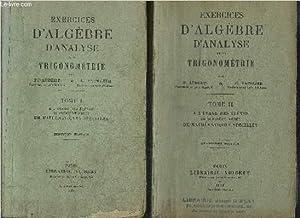 EXERCICES D'ALGEBRE D'ANALYSE ET DE TRIGONOMETRIE - - TOME 1 + 2 EN 2 VOL. / 8e ET 4e ...