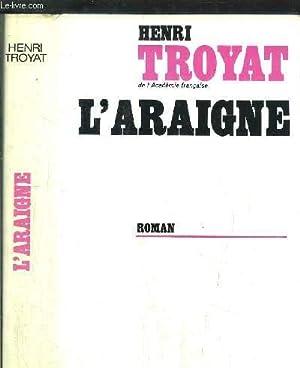 L'ARAIGNE: TROYAT HENRI