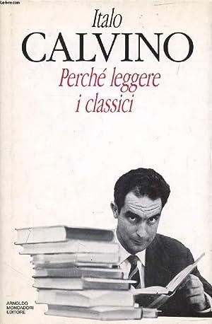 PERCHE LEGGERE I CLASSICI: CALVINO Italo