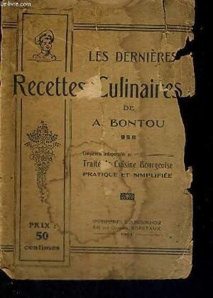 LES DERNIERES RECETTES CULINAIRES - COMPLEMENT INDISPENSABLE AU TRAITE DE CUISINE BOURGEOISE ...