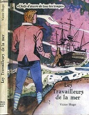 LES TRAVAILLEURS DE LA MER - COLLECTION CHEFS-D'OEUVRE DE TOUS LES TEMPS: HUGO VICTOR