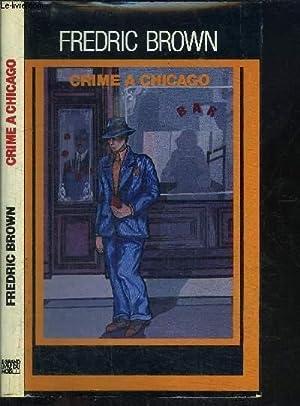 CRIME A CHIGAGO: BROWN FREDERIC