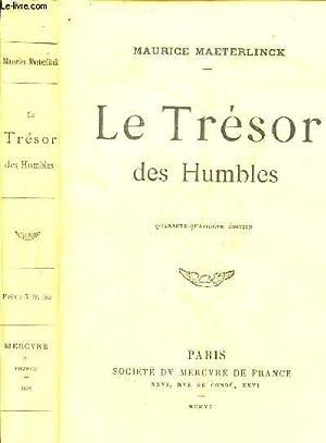 LE TRESOR DES HUMBLES: MAETERLINCK MAURICE