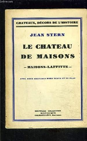 LE CHATEAU DE MAISONS- MAISONS LAFFITTE: STERN JEAN