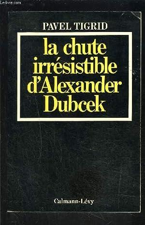 LA CHUTE IRRESISTIBLE D ALEXANDER DUBCEK: TIGRID PAVEL.