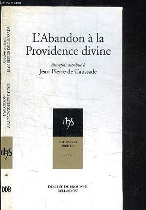 L'ABANDON A LA PROVIDENCE DIVINE / COLLECTION: DE CAUSSADE JEAN-PIERRE
