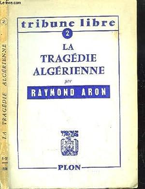 LA TRAGEDIE ALGERIENNE: ARON RAYMOND