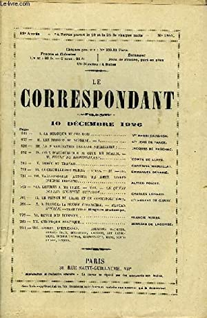 LE CORRESPONDANT TOME 269 N° 1541 - I.LA BELGIQUE ET SES ROIS. Vte henri oavignon.-II.LES SOIR&...