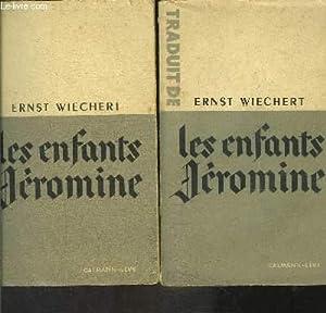 LES ENFANTS JEROMINE- 2 TOMES EN 2 VOLUMES: WIECHERT ERNST