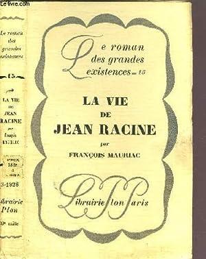 LA VIE DE JEAN RACINE- COLLECTION LE ROMAN DES GRANDES EXISTENCES N°15: MAURIAC FRANCOIS
