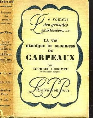 LA VIE HEROIQUE ET GLORIEUSE DE CARPEAUX - COLLECTION LE ROMAN DES GRANDES EXISTENCES N°22: LECOMTE...